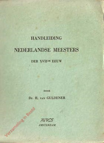 Handleiding Nederlandsche meesters der XVIIde eeuw